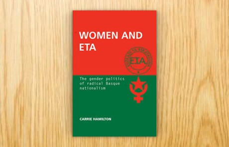 Women and ETA. The Gender Politics of Radical Basque Nationalism