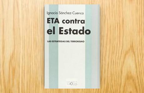 ETA contra el Estado. Las estrategias del terrorismo