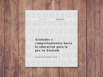Actitudes y comportamientos hacia la educación para la paz en Euskadi