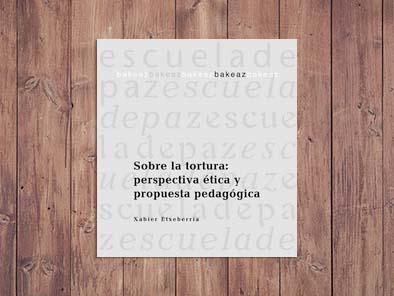 Sobre la tortura: perspectiva ética y propuesta pedagógica