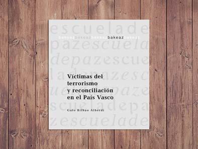 Víctimas del terrorismo y reconciliación en el País Vasco