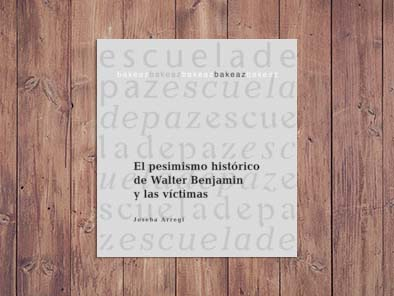El pesimismo histórico de Walter Benjamin y las víctimas