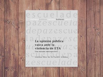 La opinión pública vasca ante la violencia de ETA. Una mirada retrospectiva