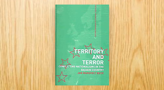 Territory and Terror. Conflicting Nationalisms in the Basque Country