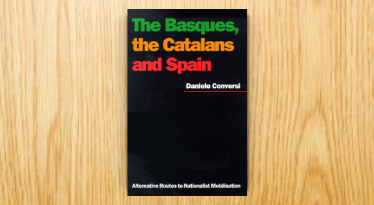 The Basques, the Catalans and Spain. Alternative Routes to Nationalist Mobilisation
