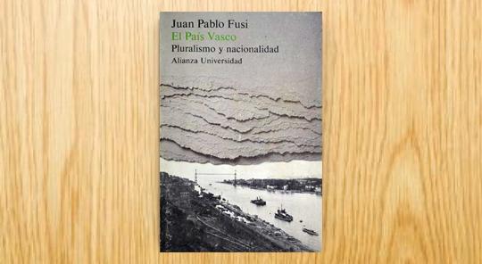 El País Vasco. Pluralismo y nacionalidad