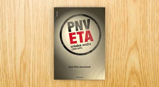 PNV-ETA. Crónica oculta (1960-1979)