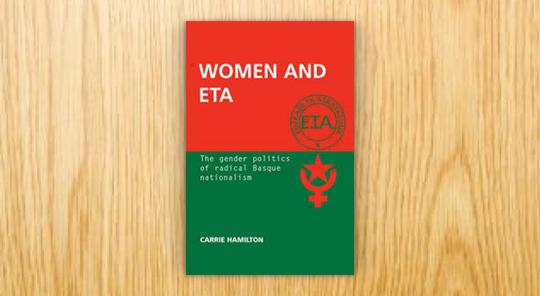 Women and ETA. The Gender Politics of Radical Basque Nationalism