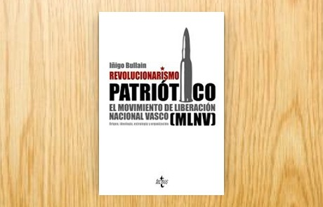 Revolucionarismo patriótico. El Movimiento de Liberación Nacional Vasco (MLNV). Origen, ideología, estrategia y organización