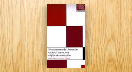 El Movimiento de Liberación Nacional Vasco, una religión de sustitución