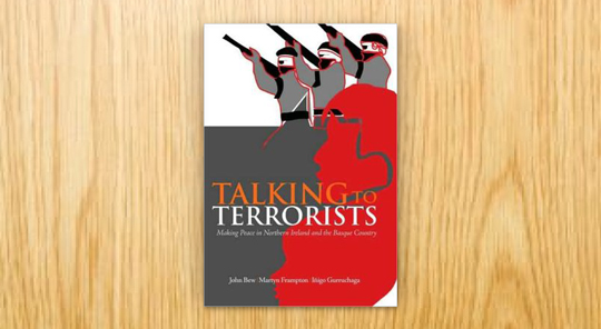 Talking to Terrorists. Making Peace in Northern Ireland and the Basque Country