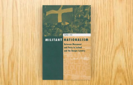 Militant Nationalism. Between Movement and Party in Ireland and the Basque Country