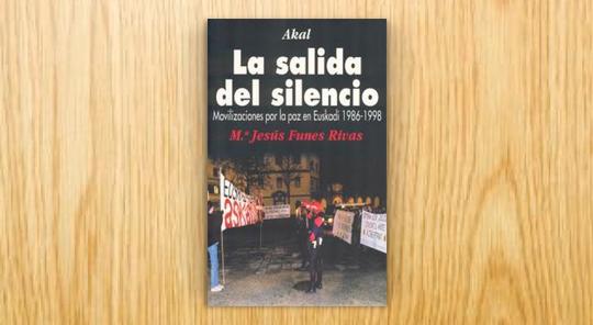 La salida del silencio. Movilizaciones por la paz en Euskadi 1986-1998