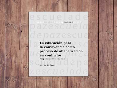 La educación para la convivencia como proceso de alfabetización en conflictos. Propuestas de formación