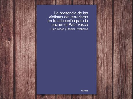 La presencia de las víctimas del terrorismo en la educación para la paz en el País Vasco