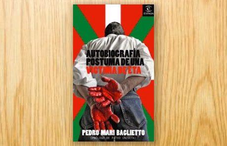 Autobiografía póstuma de una víctima de ETA