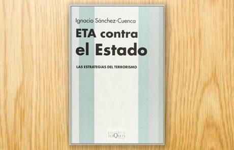 ETA contra el Estado: las estrategias del terrorismo