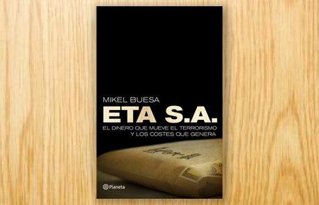 ETA, S.A. El dinero que mueve el terrorismo y los costes que genera