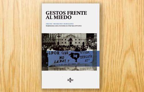 Gestos frente al miedo. Manifestaciones contra el terrorismo en el País Vasco (1975-2013)