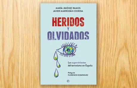 Heridos y olvidados. Los supervivientes del terrorismo en España