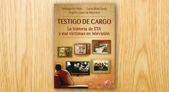 Testigo de cargo. La historia de ETA y sus víctimas en televisión