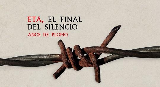 ETA. El final del silencio 5 – Años de plomo