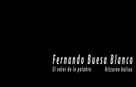 Fernando Buesa Blanco. El valor de la palabra/Hitzaren balioa