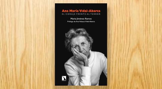 Ana María Vidal Abarca. El coraje frente al terror