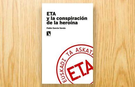 ETA y la conspiración de la heroina