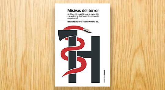 Misivas del terror. Análisis ético-político de la extorsión y la violencia de ETA contra el mundo empresarial