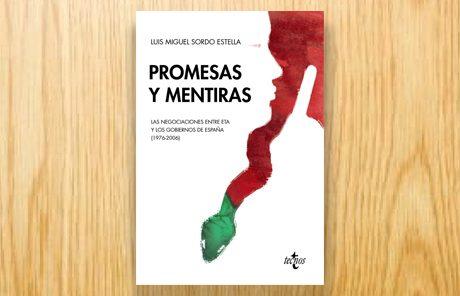 Promesas y mentiras. Las negociaciones entre ETA y los gobiernos de España (1976-2006)
