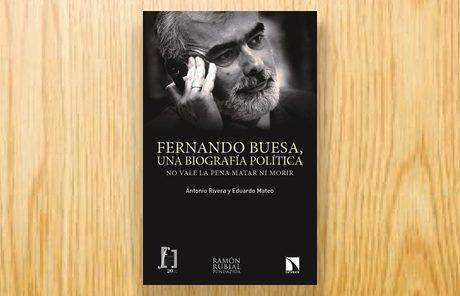 Fernando Buesa, una biografía política. No vale la pena matar ni morir
